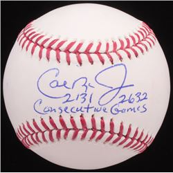 "Cal Ripken Jr. Signed OML Baseball Inscribed ""2131 2632 Consecutive Games"" (FSC COA)"