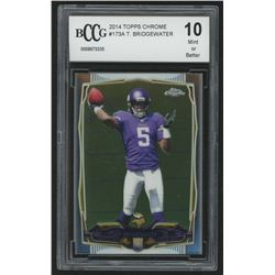 2014 Topps Chrome #173A Teddy Bridgewater RC (BCCG 10)