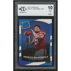 2017 Donruss #327 Patrick Mahomes II Rated Rookie RC (BCCG 10)