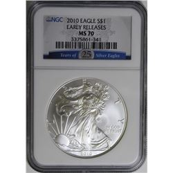 2010 AMERICAN SILVER EAGLE NGC MS 70 EARLY RELEASE 2010 AMERICAN SILVER EAGLE NGC MS70 EARLY RELEASE