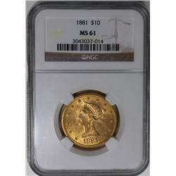 1881 $10 LIBERTY GOLD NGC MS 61 1881 $10 LIBERTY GOLD NGC MS 61. ESTIMATE: $775-$900