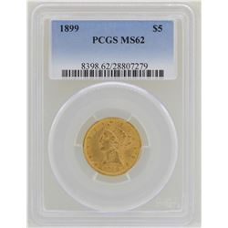 1899 $5 Liberty Head Half Eagle Gold Coin PCGS MS62