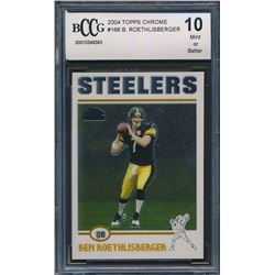 2004 Topps Chrome #166 Ben Roethlisberger RC (BCCG 10)
