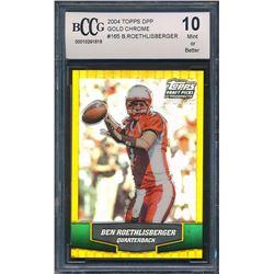 2004 Topps Draft Picks and Prospects Gold Chrome #165 Ben Roethlisberger (BCCG 10)
