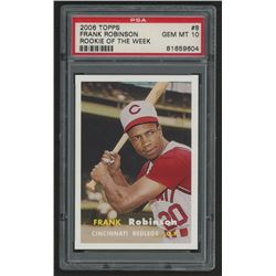 2006 Topps Rookie of the Week #8 Frank Robinson 57 (PSA 10)