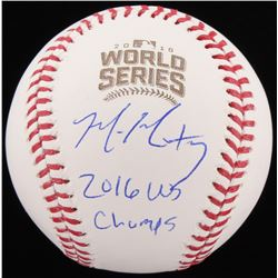 "Mike Montgomery Signed 2016 World Series Baseball Inscribed ""2016 WS Champs"" (Schwartz COA)"