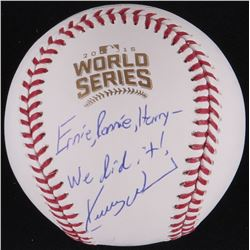 "Kerry Wood Signed Official 2016 World Series Baseball Inscribed ""Ernie, Ronnie, Harry We Did It!"" (S"