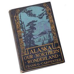 Alaska Our Northern Wonderland by Frank Carpenter