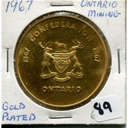 1967 GOLD PLATED (ONTARIO MINING CONFEDERATIONS COIN)