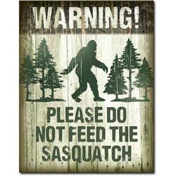 "Sasquatch - Don't Feed 12.5""Wx16""H"