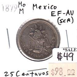 Mexico 1879MoM 25 Centavos in EF-AU (EF-45) Condition