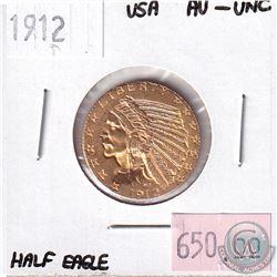 1912 United States $5 Half Eagle AU-UNC. Contains 0.242oz Fine Gold.