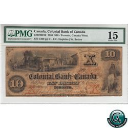 130-100-212 1859 Colonial Bank of Canada $10, Hopkins-Bettes, S/N: 1309-C PMG Certified Choice F-15.