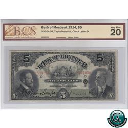 505-54-04 1914 Bank of Montreal $5, Taylor-Meredith, S/N: 2535056-D BCS Certified VF-20 (minor stain