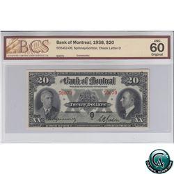 505-62-06 1938 Bank of Montreal $20, Spinney-Gordon, S/N:50070-D BCS Certified UNC-60 Original.