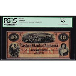 1800's $10 Eastern Bank of Alabama Eufaula, AL Obsolete Bank Note PCGS Gem New 6