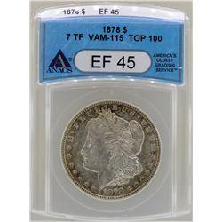 1878 7TF $1 Morgan Silver Dollar Coin ANACS EF45 VAM-115