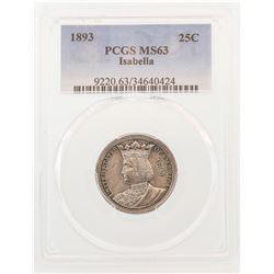 1893 Isabella Commemorative Quarter Coin PCGS MS63