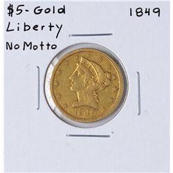 1849 No Motto $5 Liberty Head Half Eagle Gold Coin
