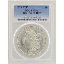 1878 7TF Reverse of 1878 $1 Morgan Silver Dollar Coin PCGS MS61
