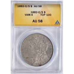 1882-O/S MORGAN DOLLAR ANACS AU-58 VAM 4