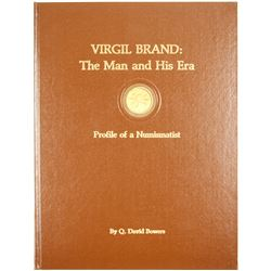 Virgil Brand: The Man and His Era Profile of a Numismatist  (63469)