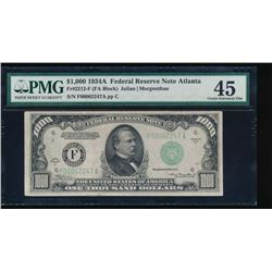 1934A $1000 Atlanta Federal Reserve Note PMG 45
