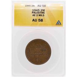 1945 Palestine AE 2 Mils Coin ANACS AU58