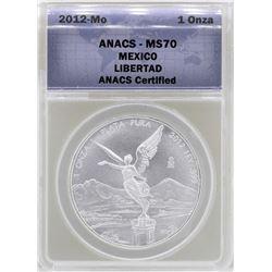 2012-Mo Mexico Libertad Silver Coin ANACS MS70