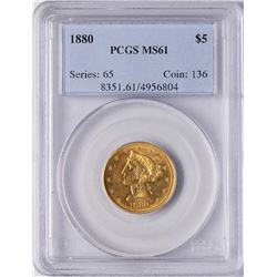 1880 $5 Liberty Head Half Eagle Gold Coin PCGS MS61
