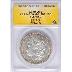1879-CC $1 Morgan Silver Dollar Coin Cap Die VAM-3 Top 100 ANACS XF40 Details