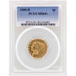 1909-D $5 Indian Head Half Eagle Gold Coin PCGS MS64+