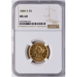 1880-S $5 Liberty Head Half Eagle Gold Coin NGC MS60