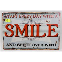 """NEW 12"""" X 8"""" START EVERY DAY WITH A SMILE AND GET"""