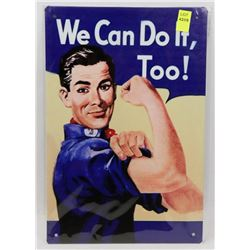 """NEW 12"""" X 8"""" WE CAN DO IT TOO METAL SIGN"""