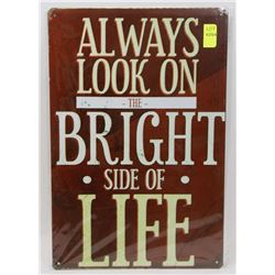 """NEW 12"""" X 8"""" ALWAYS LOOK AT THE BRIGHT SIDE OF"""