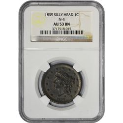 1839 N-4. Silly Head. Rarity-1. AU-53 BN NGC.