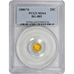 1880/76 Round 25¢. BG-885. Hand-Engraved Date. Rarity-3. MS-64 PCGGS.