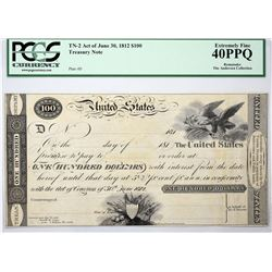 Fr. TN-2 $100 Plate D. Act of June 30, 1812. PCGS XF-40 PPQ.