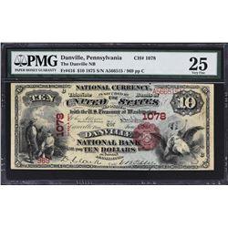 Danville, Pennsylvania. 1875 $10. Fr. 416. Danville NB. Charter 1078. PMG Very Fine 25.