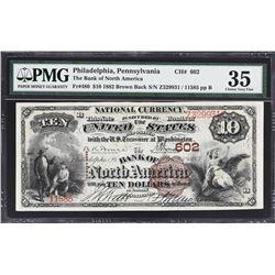Philadelphia, Pennsylvania. 1882 $10 Brown Back. Fr. 480. Bank of North America. Charter 602. PMG Ch