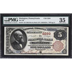 Slatington, Pennsylvania. 1882 $5 Brown Back. Fr. 474. NB. Charter 2293. PMG Choice Very Fine 35.