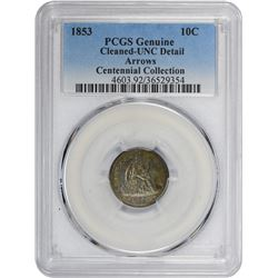 1853 Arrows. Genuine – Cleaned – Uncirculated Details PCGS.