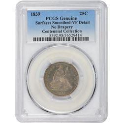 1839 Genuine – Surfaces Smoothed – VF Details PCGS.
