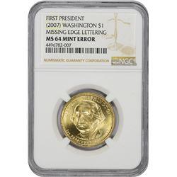 (2007) George Washington Presidential $1. Missing Edge Lettering. Mint Error. MS-64 NGC.