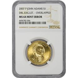 2007-P John Adams Presidential $1. Doubled Overlapped Edge Lettering. Mint Error. MS-64 NGC.