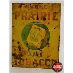 """Prairie Cut Tobacco Sign (24""""H x 17""""W)"""