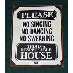 HOUSE RULES (RESPECTABLE HOUSE) METAL SIGN