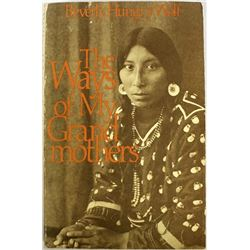 The Ways of My Grandmothers by Beverly Hungry Wolf