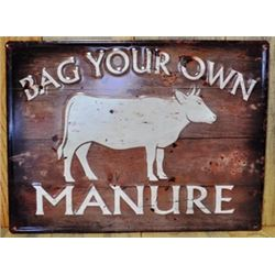 "METAL EMBOSSED ANTIQUE ""BAG YOUR OWN COW MANURE / $40.00"